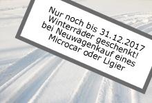 Wer noch bis zum 31.12.2017 ein neues Microcar oder einen neuen Ligier bei uns kauft, bekommt die Winterräder geschenkt!